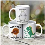 Don't Be A Cuntasaurus Don't Be A Twatwaffle Set Of 3 White 11 oz. Coffee Mug- 11 OZ Coffee Mugs