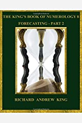 The King's Book of Numerology 8 - Forecasting, Part 2 (Volume 8) Paperback