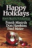 Happy Holidays, Frank Minirth and Paul Meier, 0801062721