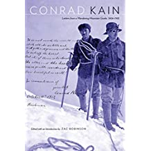 Conrad Kain: Letters from a Wandering Mountain Guide, 1906-1933 (Mountain Cairns: A series on the history and culture of the Canadian Rocky Mountains)