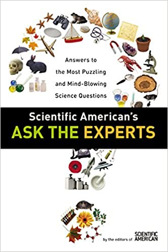 Amazon com: Scientific American's Ask the Experts: Answers