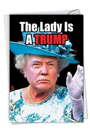 Queen Trump: Humorous Birthday Card Featuring The Queen if Donald Trump had been English, with Envelope. C4172BDG