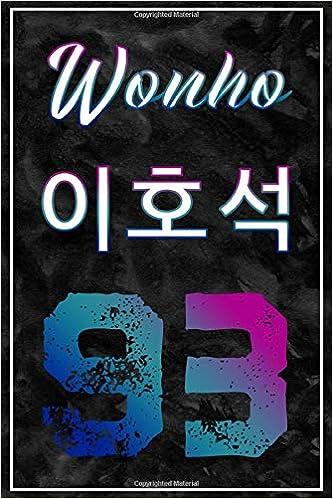 "Wonho ̝´í˜¸ì"" 93 Monsta X Group Member Wonho Korean Name And Birth Year 100 Page 6 X 9 Blank Lined Notebook Kpop Merch Journal Book For Monbebe Fandom Mafia Kpop 9781704662831 Amazon Com Books"
