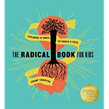 The Radical Book for Kids: Exploring the Roots and Shoots of Faith