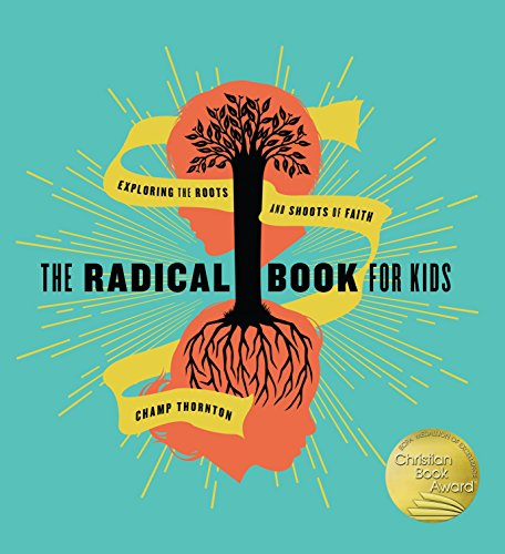 The Radical Book for Kids: Exploring the Roots and Shoots of -
