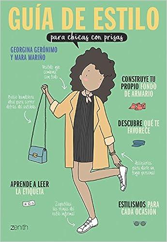 Guía de estilo para chicas con prisas: Amazon.es: Georgina Gerónimo, Mara Mariño: Libros