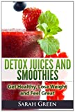 Detox Juices and Smoothies, Sarah Green, 1495310213
