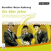 Die 60er Jahre: Plastik, Pop und Flowerpower (Chronik des Jahrhunderts) | Dorothee Mayer-Kahrweg
