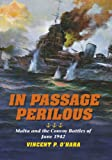 In Passage Perilous: Malta and the Convoy Battles of June 1942 (Twentieth-Century Battles)