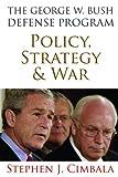 The George W. Bush Defense Program, , 1597975087
