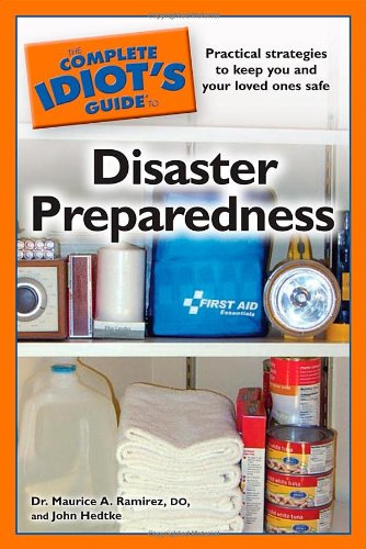 The Complete Idiot's Guide to Disaster Preparedness