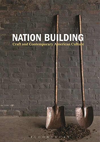 Nation Building Craft and Contemporary American Culture (Tapa Blanda)