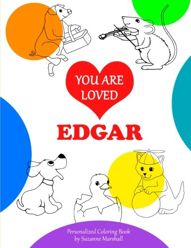 You Are Loved, Edgar: Personalized Book & Coloring Book for Kids (Personalized Books, Valentine Ideas for Kids, Valentine Gifts for Toddlers, Valentine Gifts for Kids, Gifts for -