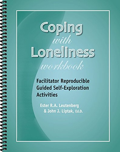 Coping with Loneliness Workbook - Facilitator Reproducible Guided Self-Exploration Activities