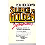 Silence Is Golden Sometimes