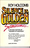Silence is Golden, Sometimes, Roy K. Holcomb, 0915035065