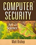Computer Security: Art and Science by Matt Bishop (2002-12-12)