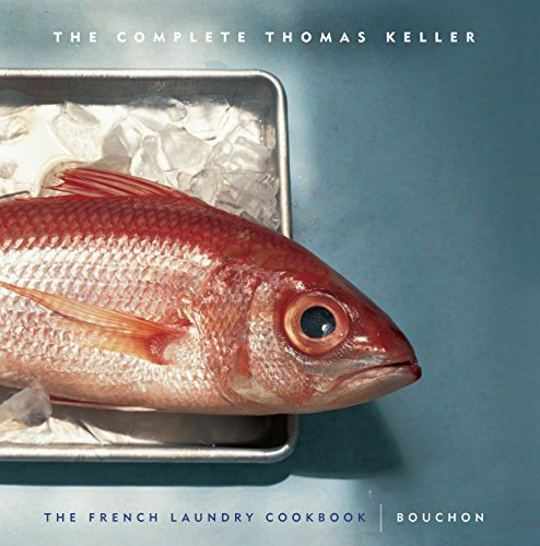 Fine French Wines - The Complete Thomas Keller: The French Laundry Cookbook & Bouchon (The Thomas Keller Library)