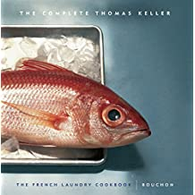 The Complete Thomas Keller: The French Laundry Cookbook & Bouchon (The Thomas Keller Library)