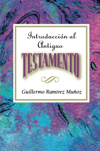 Introduccin al Antiguo Testamento AETH: Introduction to the Old Testament Spanish AETH