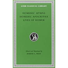Homeric Hymns: WITH Homeric Apocrypha AND Lives of Homer (Loeb Classical Library) by Martin L West (2003-03-18)