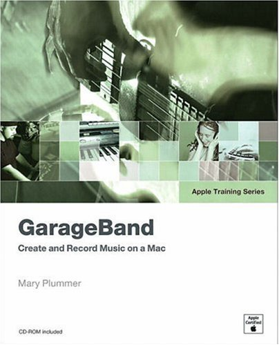 Classic Rock Garageband - GarageBand: Create and Record Music on a Mac (Apple Training Series) by Mary Plummer (2004-04-12)