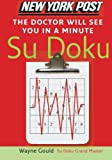 New York Post the Doctor Will See You in a Minute Sudoku, Wayne Gould, 0061239704
