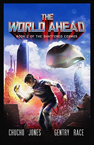 The World Ahead: A Pulp Space Opera (The Shattered Cosmos Book 2)