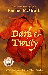 Dark & Twisty: A Twisted Anthology of Short Stories