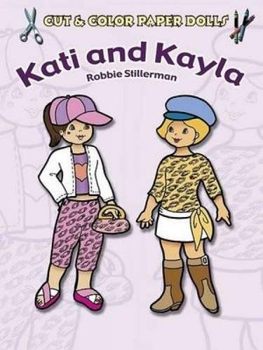 Cut Paper Dolls - Cut & Color Paper Dolls: Kati and Kayla (Dover Paper Dolls)