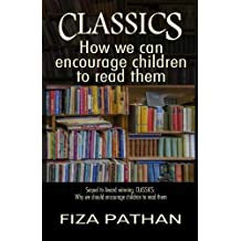 Classics: How we can encourage children to read them (Classics: Why we should encourage children to read them) (Volume 2)
