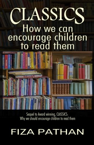 Classics: How we can encourage children to read them (Classics: Why we should encourage children to read them) (Volume 2) ebook