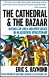 The Cathedral & the Bazaar: Musings on Linux and Open Source by an Accidental Revolutionary by Eric S. Raymond (11-Oct-1999) Hardcover