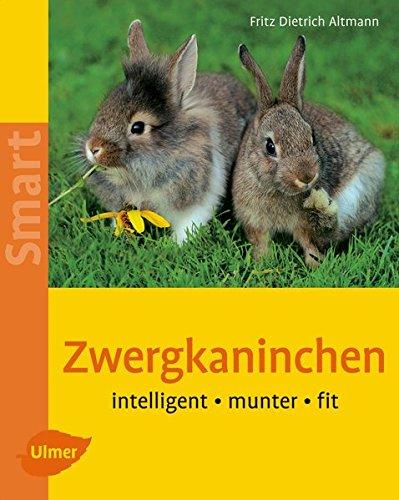 Zwergkaninchen: Intelligent - munter - fit (Smart Tierbuch)