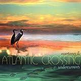 Overtones & Undercurrents by Atlantic Crossing
