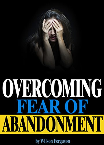 How to cope with fear of abandonment
