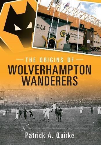 The Origins of Wolverhampton Wanderers Wolverhampton Football