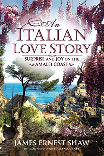 An Italian Love Story: Surprise and Joy on the Amalfi Coast (Italian Journeys Book ()