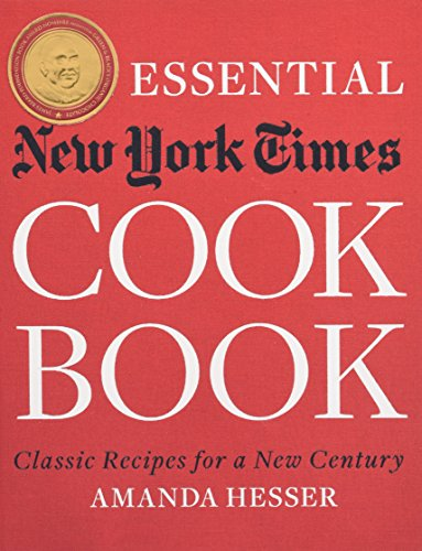 The Essential New York Times Cookbook: Classic Recipes for a New Century by Amanda Hesser