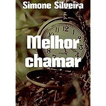 Melhor chamar (Portuguese Edition)