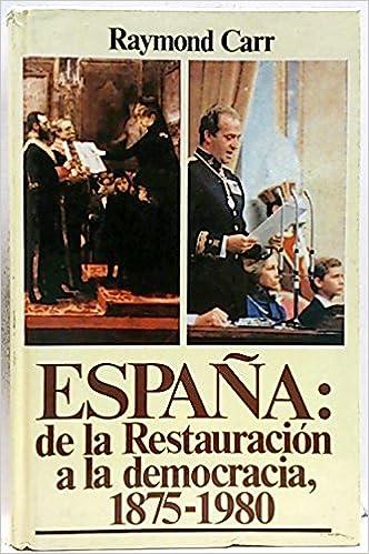 España : de la restauracion a la democracia 1875-1980: Amazon.es: Carr, Raymond: Libros