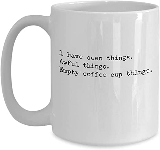 Amazon.com: Empty Coffee Cups Mug, Funny Coffee Addict Mug, I have ...