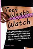 Teen Weight Watch: A Weight Loss Help For Teenagers