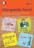 Unforgettable French (2nd Edition): Memory Tricks to Help You Learn and Remember French Grammar and Vocabulary