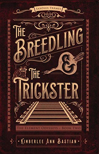 The Breedling and the Trickster (The Element Odysseys Book 2)
