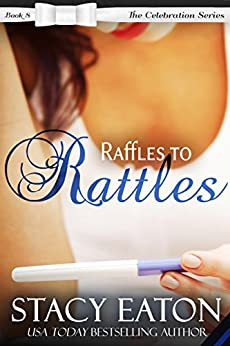 Raffles to Rattles (The Celebration Series Book 8) by [Eaton, Stacy]