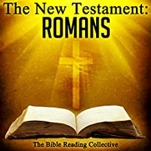 The New Testament: Romans Audiobook by  The New Testament Narrated by  The Bible Reading Collective