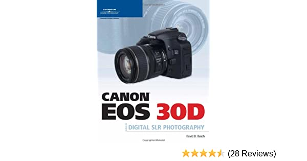 amazon com canon eos 30d guide to digital slr photography rh amazon com canon 30d user guide canon eos 30d user manual pdf
