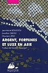 Argent, fortunes et luxe en Asie: Japon, Chine, Inde par Bouissou