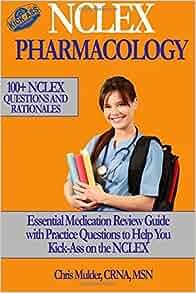 NCLEX Pharmacology: NCLEX PHARMACOLOGY: 100+ NCLEX Practice